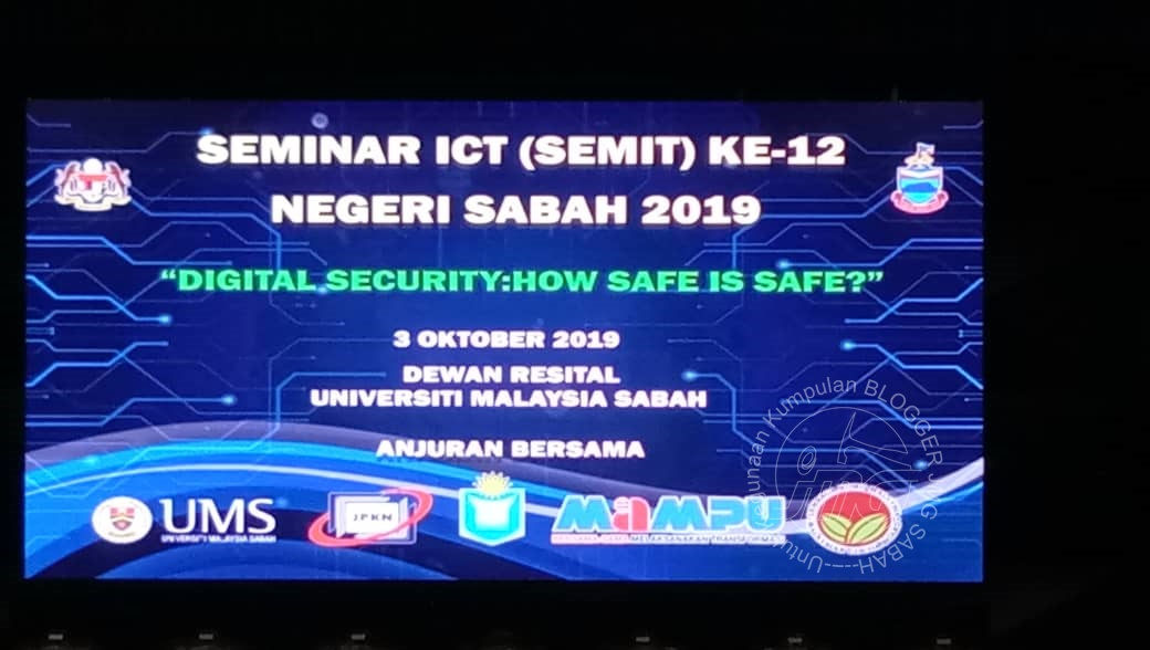 """SEMINAR ICT (SEMIT) KE-12 NEGERI SABAH 2019 """"DIGITAL SECURITY : HOW SAFE IS SAFE?"""""""