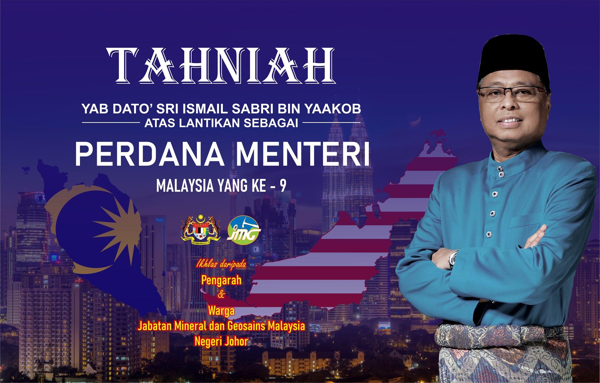 TAHNIAH YAB DATO' SRI ISMAIL SABRI BIN YAAKOB ATAS LANTIKAN SEBAGAI PERDANA MENTERI MALAYSIA KE-9