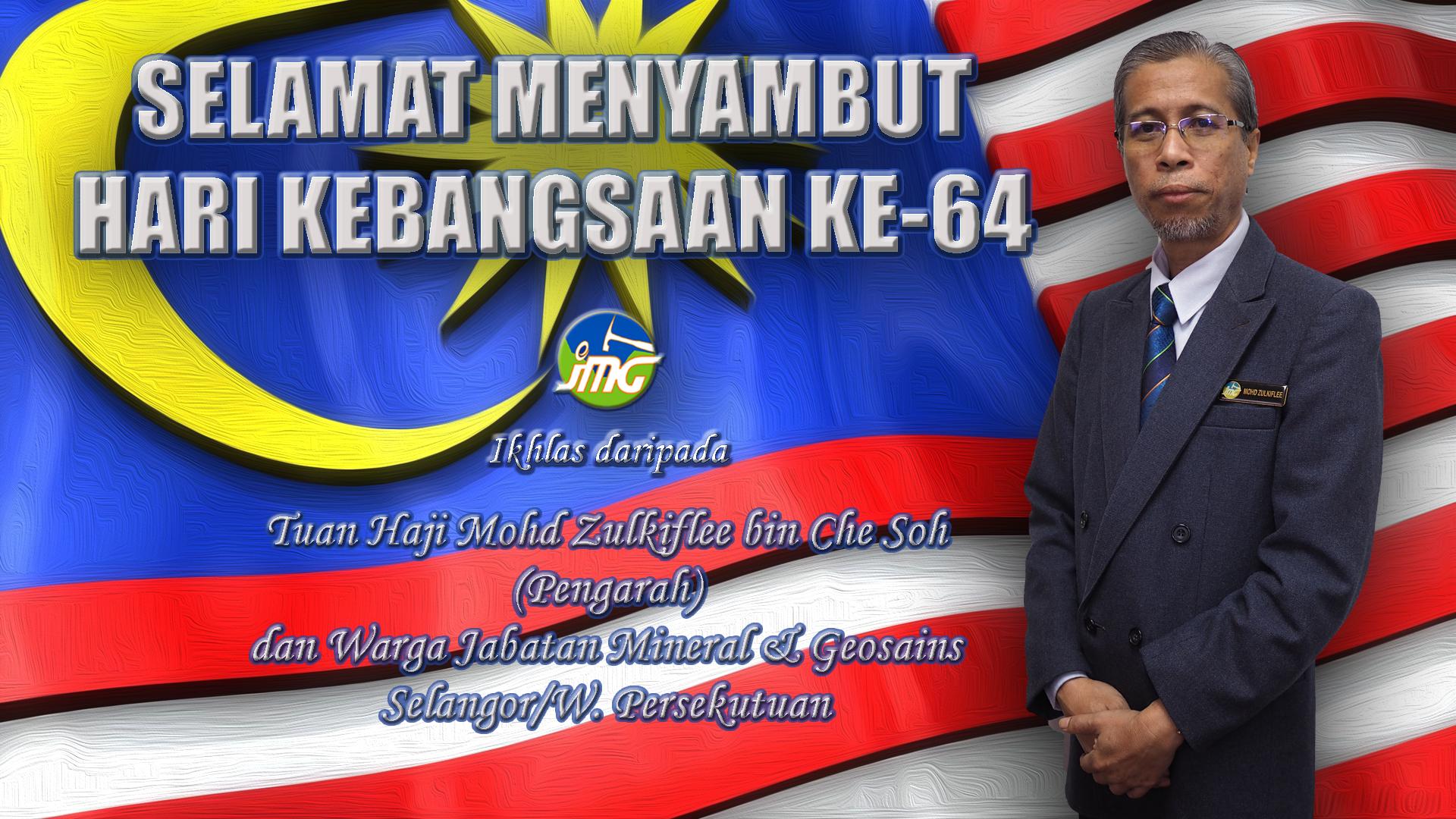 SELAMAT MENYAMBUT HARI KEBANGSAAN KE- 64