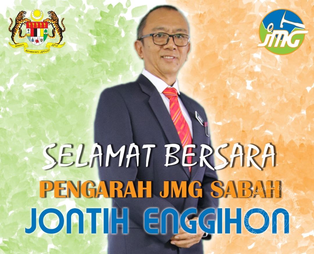SELAMAT BERSARA TUAN JONTIH ENGGIHON PENGARAH JMG SABAH